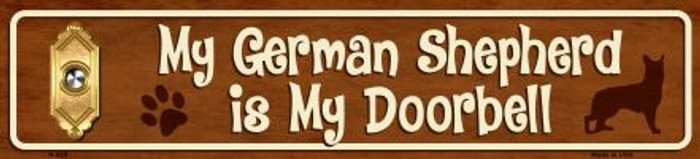 My German Shepard Is My Doorbell Mini Street Sign Novelty Metal
