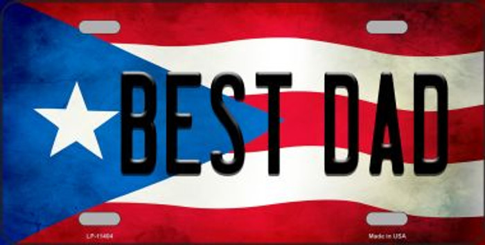 Best Dad Puerto Rico Flag Background License Plate Metal Novelty LP-11404