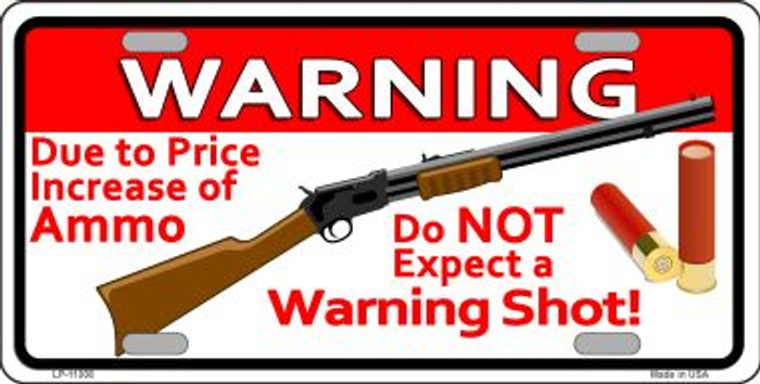 Do Not Expect A Warning Shot Novelty License Plate