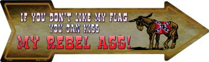 Don't Like My Flag Kiss My Rebel Ass Novelty Metal Arrow Sign A-369