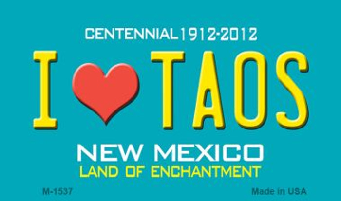 I Love Taos New Mexico Novelty Magnet