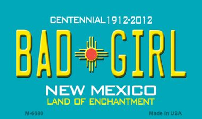 Bad Girl New Mexico Novelty Magnet