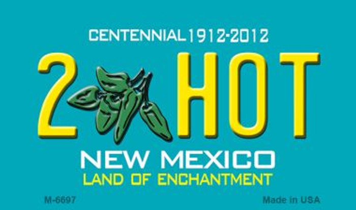 2 Hot New Mexico Novelty Magnet
