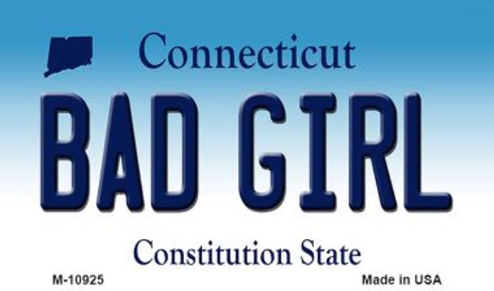 Bad Girl Connecticut State License Plate Magnet M-10925