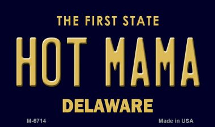 Hot Mama Delaware State License Plate Magnet M-6714