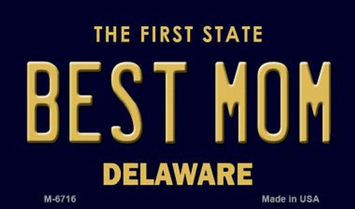 Best Mom Delaware State License Plate Magnet M-6716