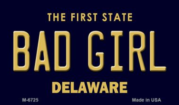 Bad Girl Delaware State License Plate Magnet M-6725