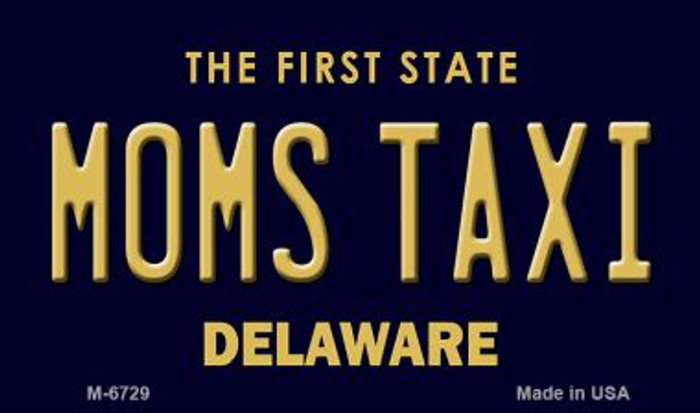 Moms Taxi Delaware State License Plate Magnet M-6729