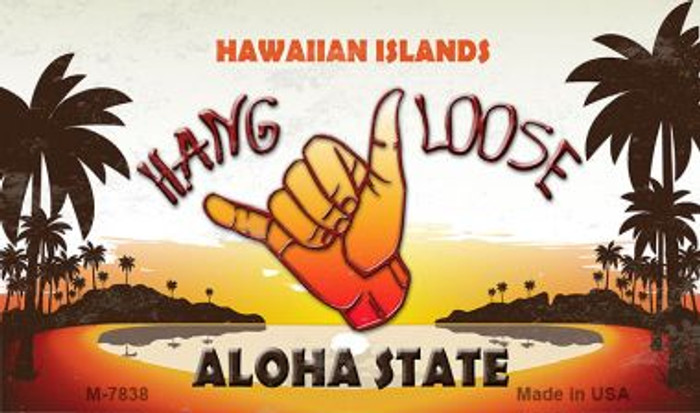 Hang Loose Hawaiian Islands Novelty Metal Magnet M-7838