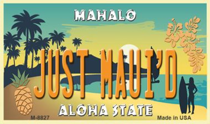 Just Maui'd Pineapple Novelty Metal Magnet M-8827