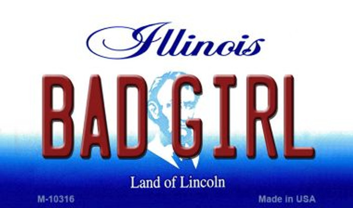 Bad Girl Illinois State License Plate Magnet M-10316