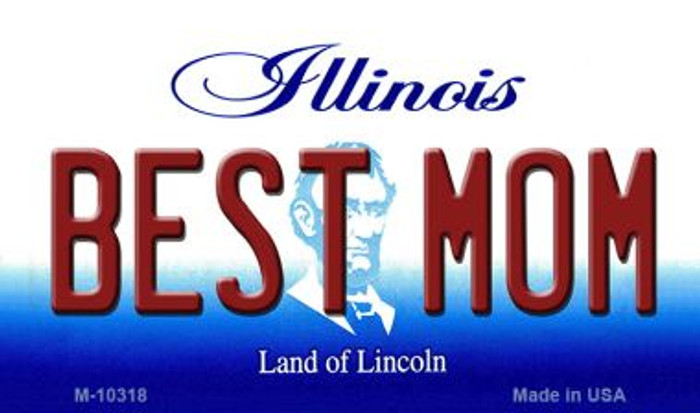 Best Mom Illinois State License Plate Magnet M-10318