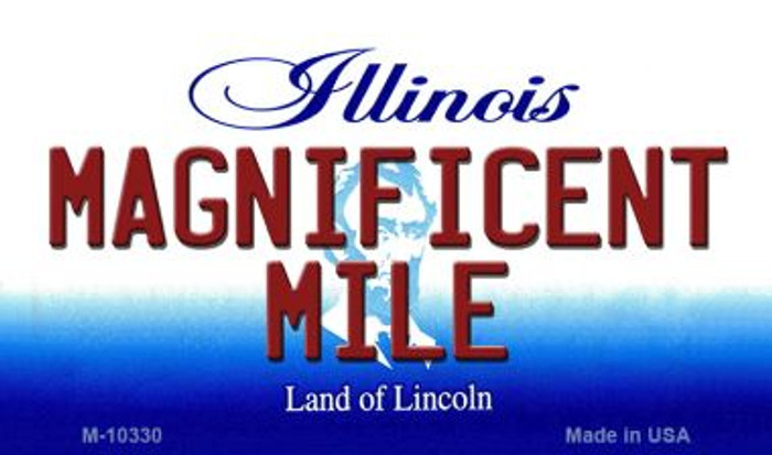 Magnificent Mile Illinois State License Plate Magnet M-10330
