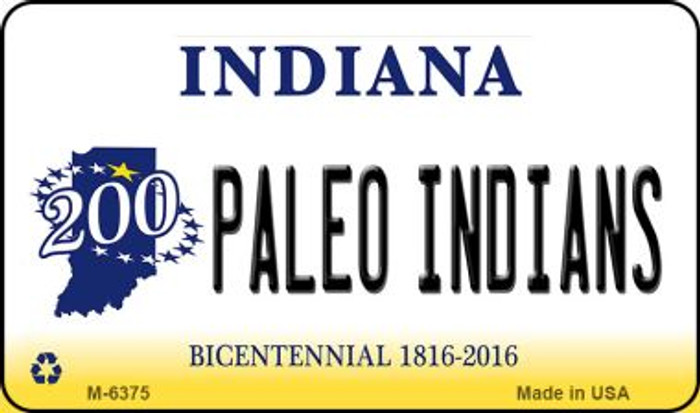 Paleo Indians Indiana State License Plate Novelty Magnet M-6375