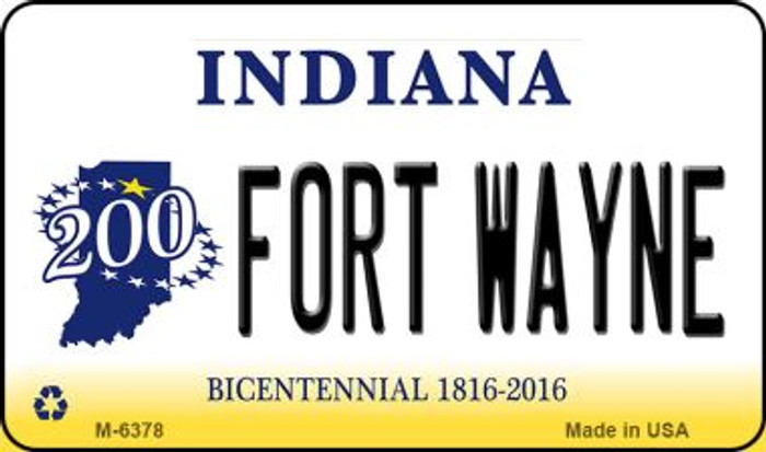 Fort Wayne Indiana State License Plate Novelty Magnet M-6378
