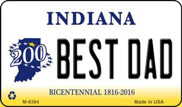 Best Dad Indiana State License Plate Novelty Magnet M-6384