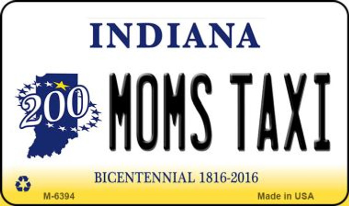 Moms Taxi Indiana State License Plate Novelty Magnet M-6394