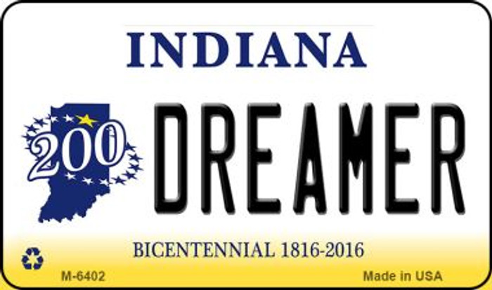Dreamer Indiana State License Plate Novelty Magnet M-6402
