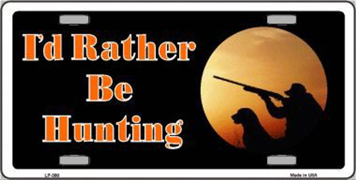 I'd Rather Be Hunting Metal Novelty License Plate LP-300