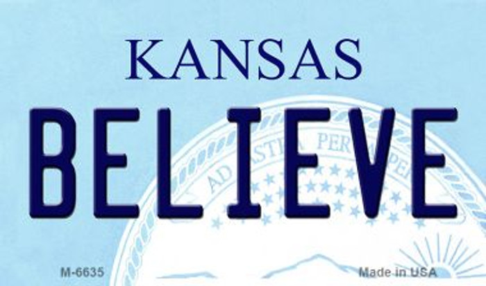 Believe Kansas State License Plate Novelty Magnet M-6635