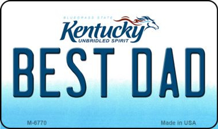 Best Dad Kentucky State License Plate Novelty Magnet M-6770