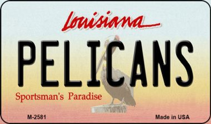 Pelicans Louisiana State License Plate Magnet M-2581