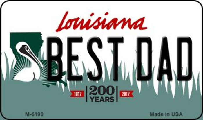 Best Dad Louisiana State License Plate Novelty Magnet M-6190