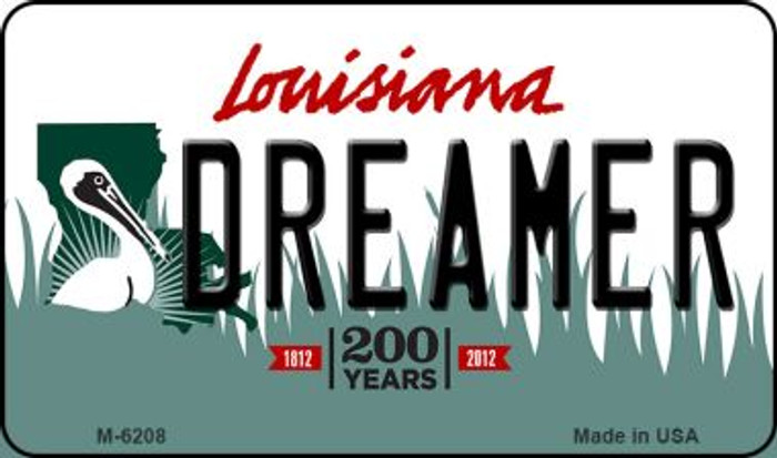 Dreamer Louisiana State License Plate Novelty Magnet M-6208