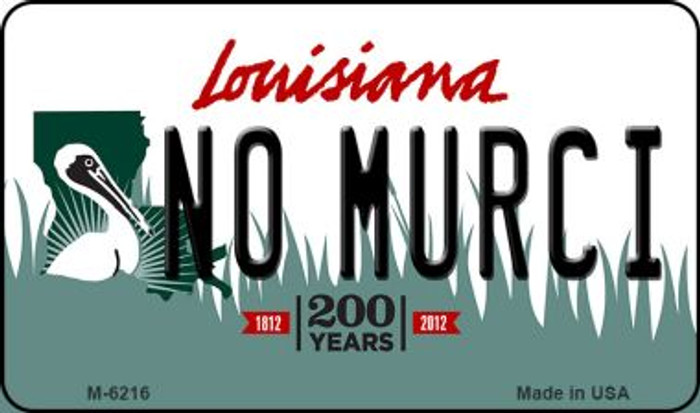 No Murci Louisiana State License Plate Novelty Magnet M-6216