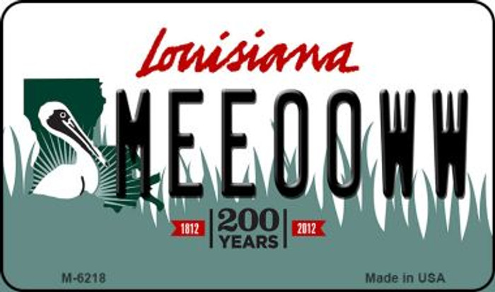 Meeooww Louisiana State License Plate Novelty Magnet M-6218