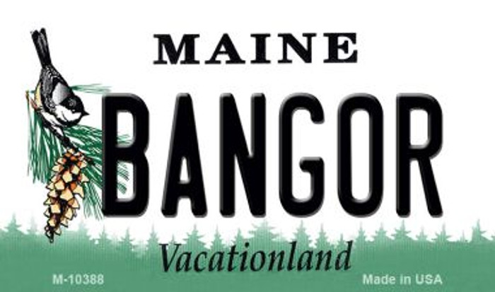 Bangor Maine State License Plate Magnet M-10388