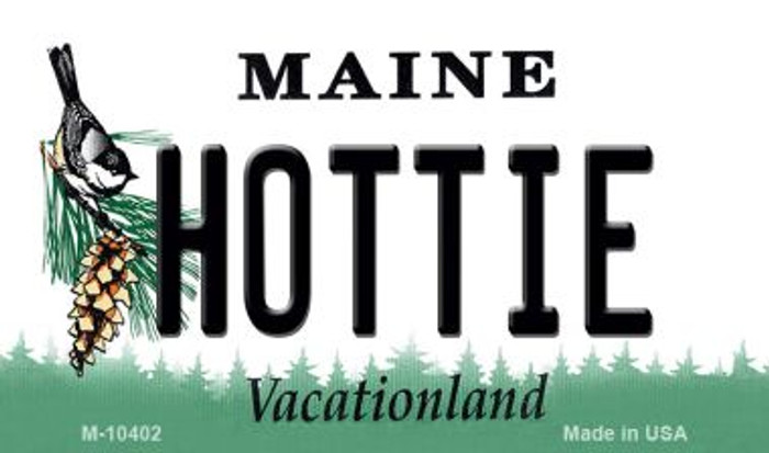 Hottie Maine State License Plate Magnet M-10402