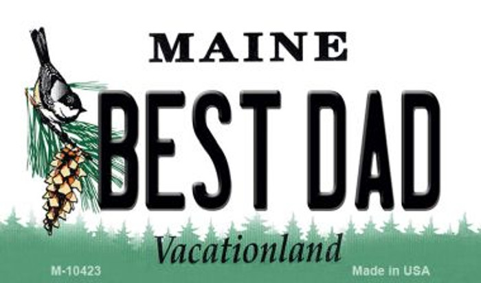 Best Dad Maine State License Plate Magnet M-10423