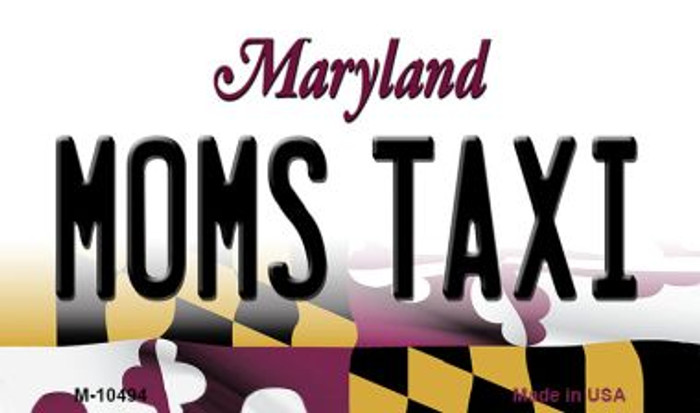Moms Taxi Maryland State License Plate Magnet M-10494