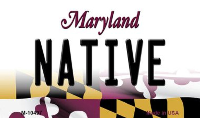 Native Maryland State License Plate Magnet M-10497