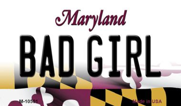 Bad Girl Maryland State License Plate Magnet M-10501