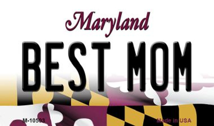 Best Mom Maryland State License Plate Magnet M-10503