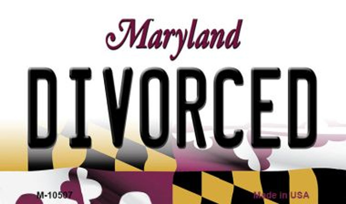 Divorced Maryland State License Plate Magnet M-10507