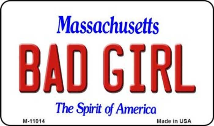 Bad Girl Massachusetts State License Plate Magnet M-11014