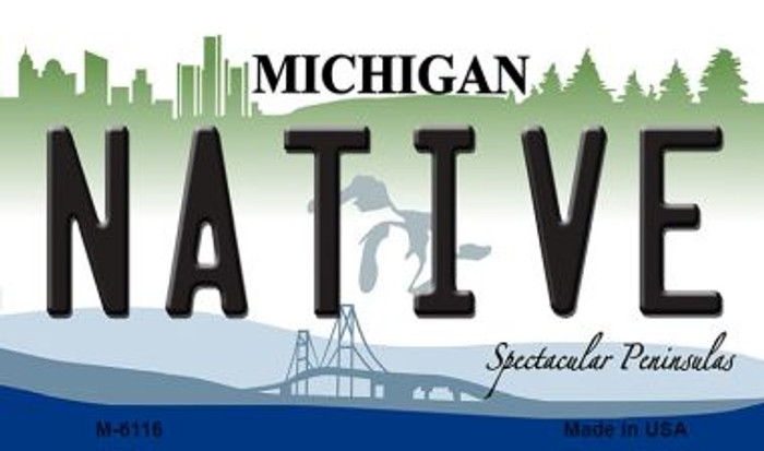 Native Michigan State License Plate Novelty Magnet M-6116