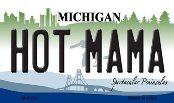 Hot Mama Michigan State License Plate Novelty Magnet M-6134