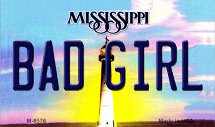 Bad Girl Mississippi State License Plate Magnet M-6576
