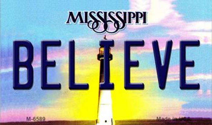 Believe Mississippi State License Plate Magnet M-6589