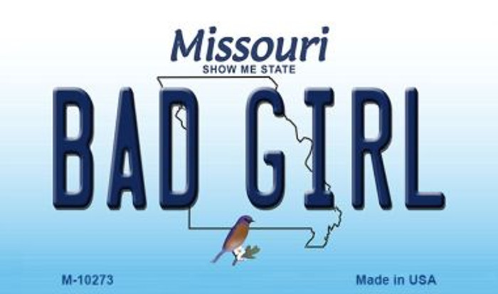 Bad Girl Missouri State License Plate Magnet M-10273