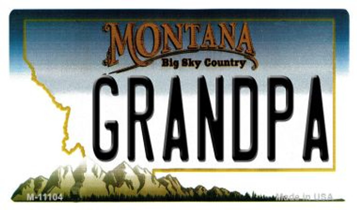 Grandpa Montana State License Plate Novelty Magnet M-11104