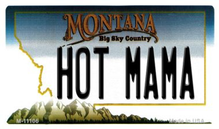 Hot Mama Montana State License Plate Novelty Magnet M-11106