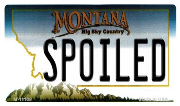 Spoiled Montana State License Plate Novelty Magnet M-11108