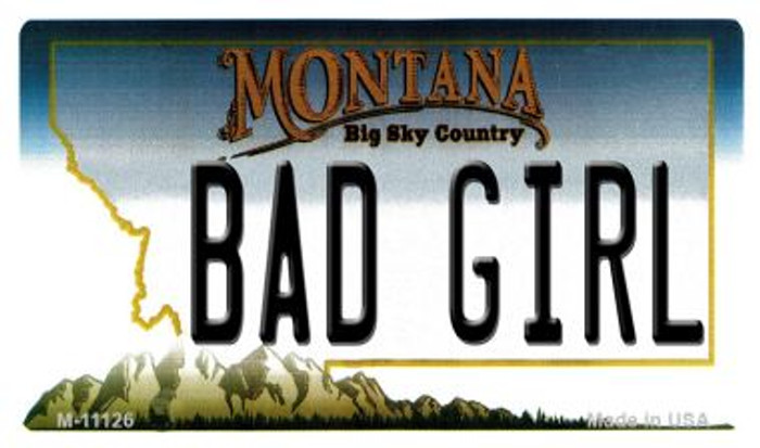 Bad Girl Montana State License Plate Novelty Magnet M-11126