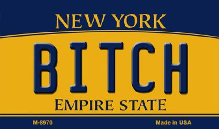 Bitch New York State License Plate Magnet M-8970