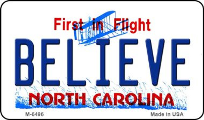 Believe North Carolina State License Plate Magnet M-6496